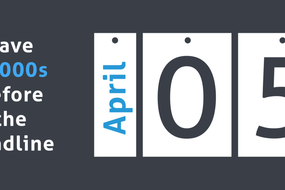 A calendar showing the 5th April tax year end deadline for saving thousands of pounds.